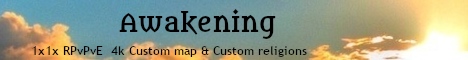 Awakening - 1x1x RPvPvE - Custom Map, Deities, Kingdoms